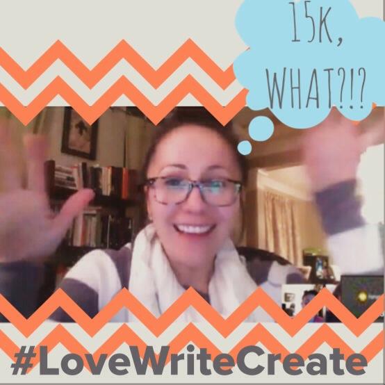 #LoveWriteCreate 15k, WHAT?!?!?