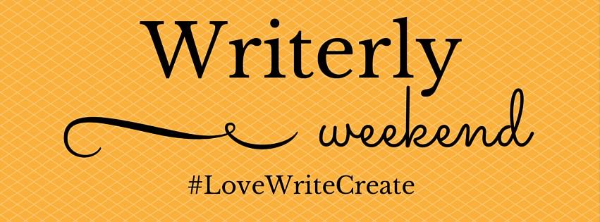 #WriterlyWeekend