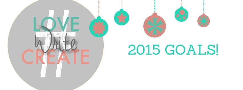 2015 Goals! #LoveWriteCreate