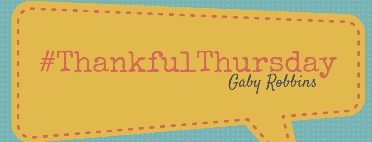 #ThankfulThursday with Gaby Robbins!