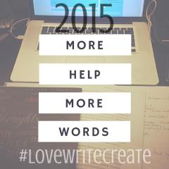 More Help, More Words in 2015 #LoveWriteCreate