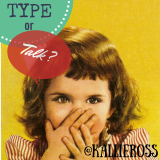 Type or Talk?