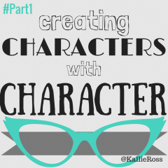 Creating Characters with Character… Part 1