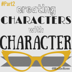 Creating Characters with Character… Part 2