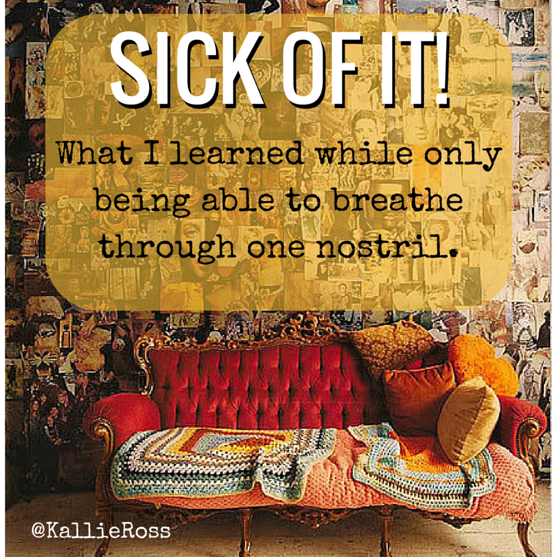 Sick of It!