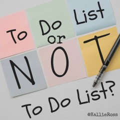 To Do Lists Or Not To Do Lists?