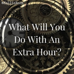 What Will You Do With An Extra Hour-