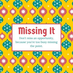 Missing It
