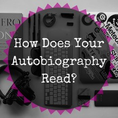 How Does Your Autobiography Read?