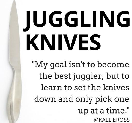 Juggling Knives (a.k.a. Life)